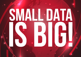 Small Data is BIG!