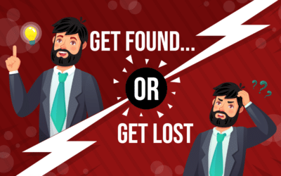 Get Found or… Get Lost!