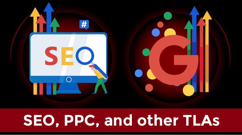 SEO, PPC, and other TLAs